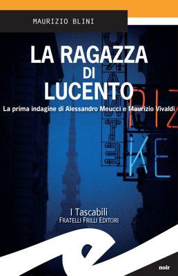 La ragazza di Lucento, Maurizio Blini