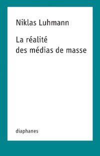 La realite des medias de masse, Niklas Luhmann