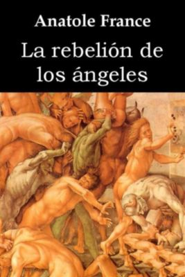 La rebelión de los ángeles, Anatole France