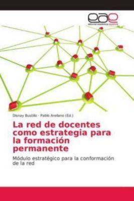 La red de docentes como estrategia para la formación permanente, Disnay Bustillo