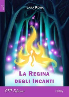 La Regina degli Incanti, Lara Roma
