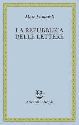 La Repubblica delle Lettere, Marc Fumaroli