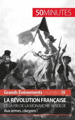 La Révolution française et la fin de la monarchie absolue, 50 minutes, Sandrine Papleux