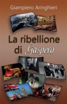 La ribellione di Gaspero, Giampiero Aringhieri