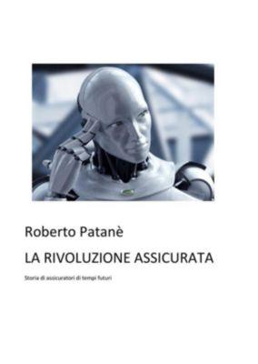 La rivoluzione assicurata, Roberto Patanè