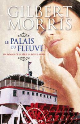 La roue à aubes: Le palais du fleuve, Gilbert Morris