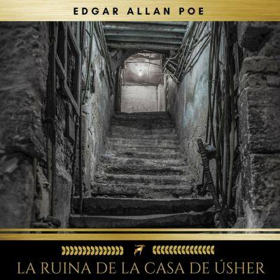 La Ruina de la Casa de Úsher, Edgar Allan Poe