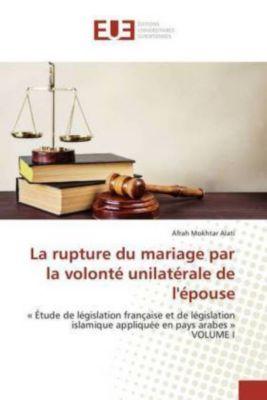 La rupture du mariage par la volonté unilatérale de l'épouse, Afrah Mokhtar Alati