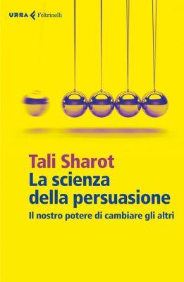 La scienza della persuasione, Tali Sharot