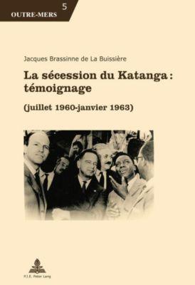 La sécession du Katanga : témoignage, Jacques Brassinne de La Buissière