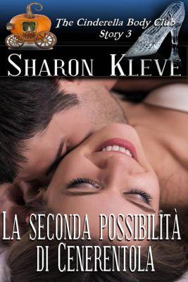 La seconda possibilità di Cenerentola, Sharon Kleve