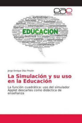 La Simulación y su uso en la Educación, Jorge Enrique Díaz Pinzón