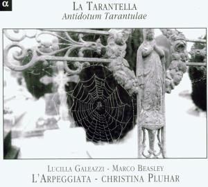 La Tarantella - Antidotum Tarant, Christina Pluhar, Beasley, Galeazzi, Antico, L'Arpe