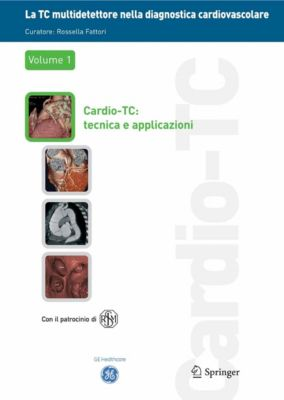La TC multidetettore nella diagnostica cardiovascolare, Rossella Fattori