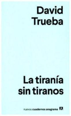 La tiranía sin tiranos, David Trueba