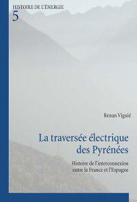 La traversee electrique des Pyrenees, Renan Viguie