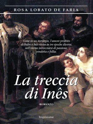 La treccia di Inês, Rosa Lobato de Faria