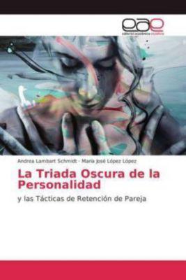 La Triada Oscura de la Personalidad, Andrea Lambart Schmidt, María José López López