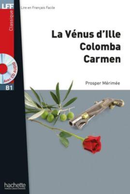 La Venus d'Ille, Colomba, Carmen, m. Audio-CD, Prosper Mérimée