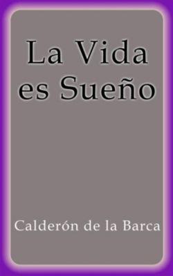 La Vida es Sueño, Calderón De La Barca