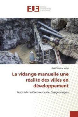 La vidange manuelle une réalité des villes en développement, Gaël Sidoine Voho