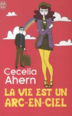 La Vie est un arc-en-ciel, Cecelia Ahern