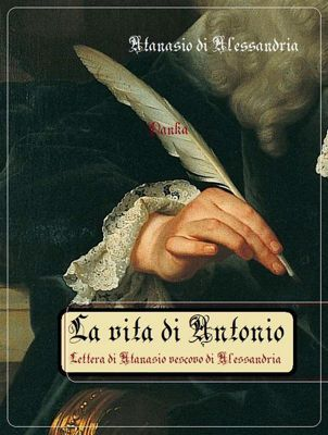 La vita di Antonio, Atanasio di Alessandria