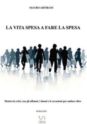 La vita spesa a fare la spesa, Mauro Artibani