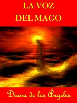 La Voz del Mago, Diana de los Ángeles