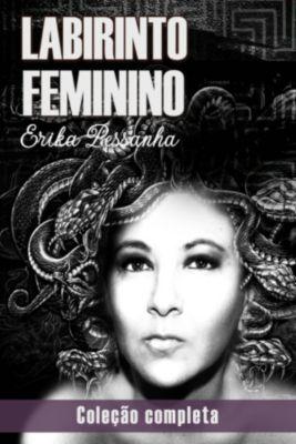 Labirinto Feminino, Erika Pessanha