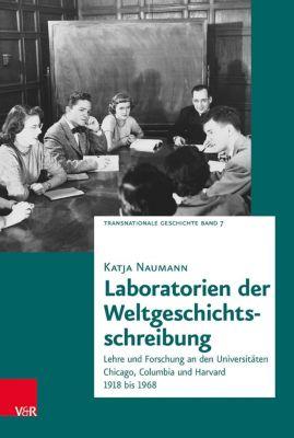 Laboratorien der Weltgeschichtsschreibung - Katja Naumann |