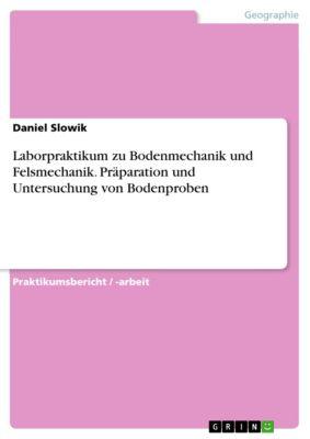 Laborpraktikum zu Bodenmechanik und Felsmechanik. Präparation und Untersuchung von Bodenproben, Daniel Slowik