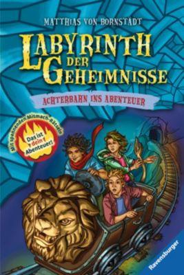 Labyrinth der Geheimnisse Band 1: Achterbahn ins Abenteuer, Matthias Bornstädt
