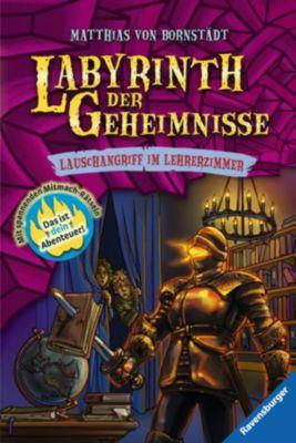 Labyrinth der Geheimnisse Band 3: Lauschangriff im Lehrerzimmer, Matthias Bornstädt