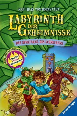 Labyrinth der Geheimnisse Band 4: Das Spektakel des Schreckens, Matthias von Bornstädt