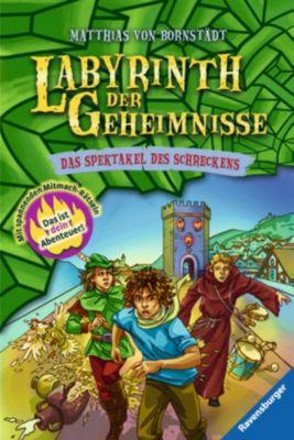 Labyrinth der Geheimnisse Band 4: Das Spektakel des Schreckens, Matthias Bornstädt