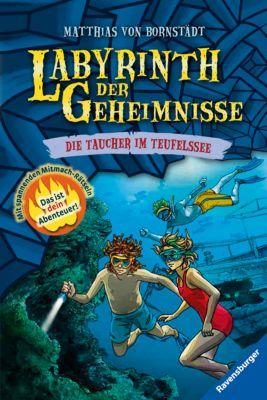 Labyrinth der Geheimnisse Band 6: Die Taucher im Teufelssee, Matthias von Bornstädt