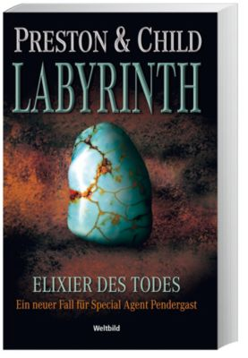 Labyrinth-Elixier des Todes, Douglas Preston, Lincoln Child