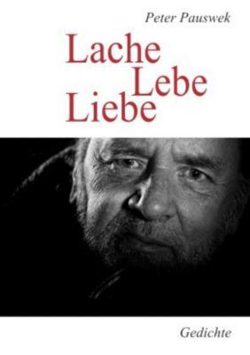 Lache Lebe Liebe - Peter Pauswek pdf epub