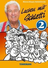 Lachen mit Schletti 2 - Klaus-jürgen Schlettwein |
