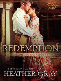 Ladies of Larkspur: Redemption, Heather Gray
