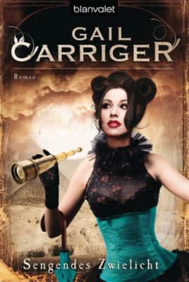 Lady Alexia Band 5: Sengendes Zwielicht, Gail Carriger