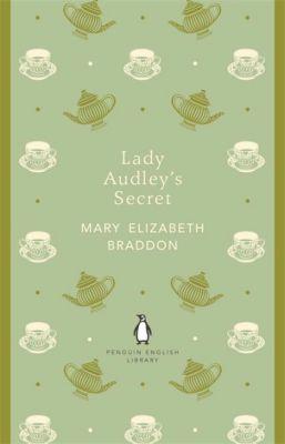 Lady Audley's Secret, Mary E. Braddon