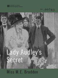 Lady Audley's Secret, Miss M. E. Braddon