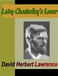 Lady Chatterlay's Lover, David Herbert Lawrence