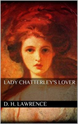 Lady chatterleys lover, D. H. Lawrence