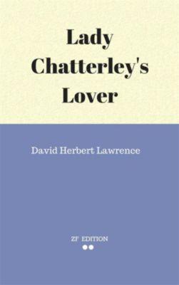 Lady Chatterley's Lover, David Herbert Lawrence.