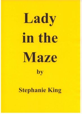 Lady in the Maze, Stephanie King