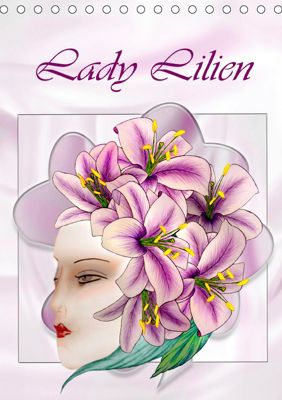 Lady Lilien (Tischkalender 2019 DIN A5 hoch), Dusanka Djeric