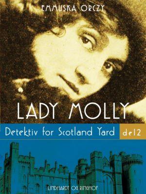Lady Molly: Detektiv fra Scotland Yard - del 2, Emmuska Orczy